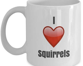 I Love Squirrels unique Coffee Mug gifts idea
