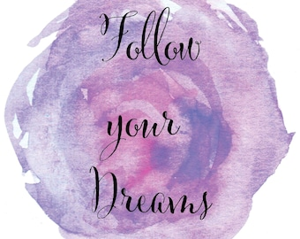 Follow your dreams printable
