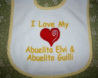 I Love My Abuelita and Abuelito and More.  Personalized Baby Bib.  3 Sizes.