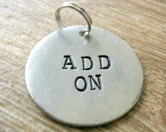 Pewter Disc Add On for keychains or necklaces, read listing for specs, hand stamped disc measures 1 inch, we stamp the front side only