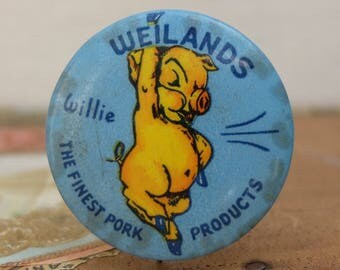 Vintage Badge Button Weilands Willie the Pig Pork Products