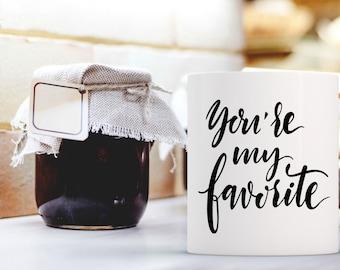 You're My Favorite Coffee Mug | Inspirational Coffee Mug | Unique Coffee Mug | Quote Mug | Coffee Mugs with Sayings | 11 oz Mug 15oz Mug