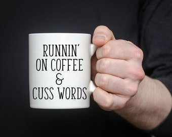 Running On Coffee & Cuss Words Coffee Mug | Job Coffee Mug | Coffee Mug Gift | Sublimation Mug | 11oz Coffee Mug | 15 oz Coffee Mug