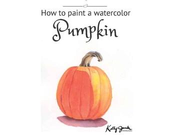 Watercolor Tutorial - How to Paint a Pumpkin - Beginner Intermediate Watercolor Lesson