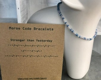 Stronger than Yesterday Morse Code Stretchy Bracelet, Pick your own colors