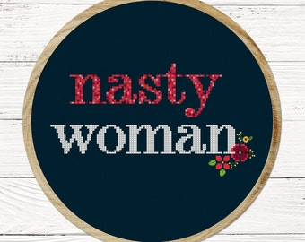 Nasty Woman. Text Cross Stitch Pattern PDF Instant Download