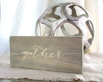 Gather Wood Sign | Gray Home Decor | Gray Dining Room Decoration | Wedding Shower Gift | Housewarming Gift | Grey Shelf Sitter