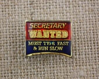Secretary Wanted - Enamel Pin by American Gag Bag Inc. - Vintage Novelty Pin c. 1980s