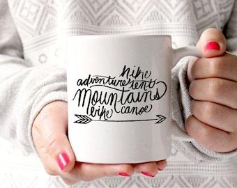 Mountain Mug Arrow Coffee Mug Hand Lettered Quote Mug Outdoorsy Gift for Travel Lover Adventure Mug Wanderlust