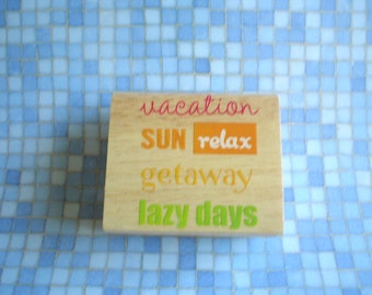 Rubber Stamp - Vacation-Sun- Relax-Getaway- Lazy days- One Dollar Stamp NEW