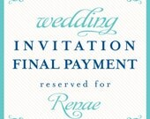 wedding invitation final payment reserved for Renae