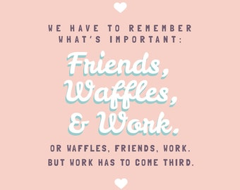 5x7 Leslie Knope, Galentine's Day card: Friends, Waffles, and work