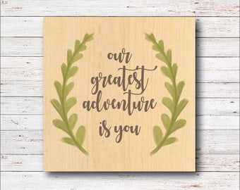 Nursery Decor, Baby's Room, Greatest Adventure, Wall Decor, Baby's Room, Baby Girl, Baby Boy, Green, Organic, Natural, Baby Shower Gift