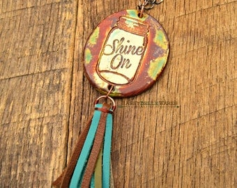 Shine On Mason Jar Leather Tassel Necklace moonshine rustic country farm girl southern belle saying phrase brown turquoise green copper