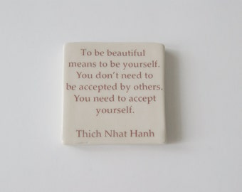 Hanging Porcelain Wall Tile -  Thich Nhat Hanh Quote - Inspirational Quote - To Be Beautiful Means to be Yourself