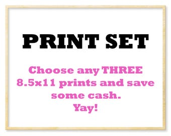 Set of 3 Prints, Choose and Save on Any THREE 8.5 x 11 Prints -- Housewarming Gift, Baby Shower Gift, Wall Art Package, Bundled Wall Art