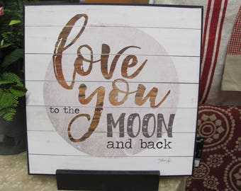 Love You To The Moon And Back,Childs Room,Wedding Gift,Wooden Art Sign,Marla Rae,12x12