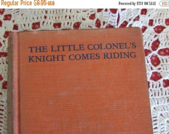 SALE- 1937 Edition, The Little Colonel's Knight Comes Riding by Annie Fellows Johnston, Childrens Book, Hardcover, Fiction