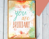 You Are Brilliant - Congratulations Card - Appreciation Card - Graduation Card - New Job Card - Thank You Card - Occasion Card - 116
