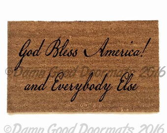 EVERYBODY God Bless America Head of State damn Good Doormats funny rude doormat