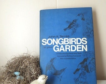 SALE Vintage 1968 Songbirds In Your Garden by John K Terres Bird Watcher Book