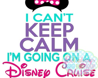 I Can't Keep Calm I'm Going on a Disney Cruise with my Bestie IRON ON TRANSFER - Tshirt - Bodysuit - Girl - Tote Bags - Disney