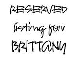 RESERVED for BRITTANY