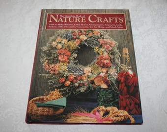 Vintage Hardcover Book The Complete Book of Nature Crafts By Eric Carlson, Dawn Cusick, Carol Taylor 1992