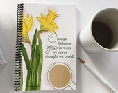 Gifts for Friends -  Change Helps Us Grow - Spring Daffodils - Gifts - Gratitude Journal - -Gift Ideas - Notebooks - Gifts for Women