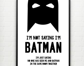 Batman, I'm not saying Quote. Monochrome Illustration Poster print A3, 30x42 cm.