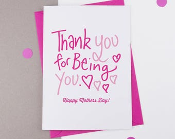 Thank you for being you Mother's Day Card, Mothersday Card, Card for Mum, card for Mom