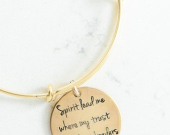 Hand stamped women's gold bronze or silver bangle bracelet with quote Spirit lead me where my trust is without borders