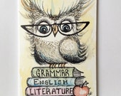 Teacher Owl, Original Pen and Ink Drawing with Watercolor, Grammar, English, Literature, School Owl, Painting 4x6