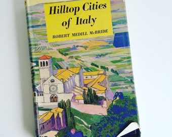 Hilltop Cities of Italy by Robert Medill McBride