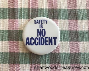 """Antique Safety Is No Accident  Pinback  Button  Pin Original  1 3/4"""""""
