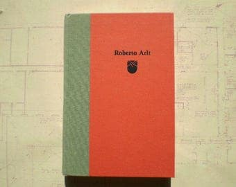 The Seven Madmen - by Roberto Arlt - First English Edition - Translated by Naomi Lindstrom