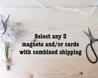 Select any 3 items (magnets and/or cards) with combined shipping