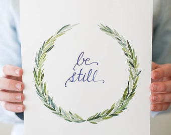 Be Still Art Print | Watercolor 8x10 Print | Office Decor | Hand-lettered Home Decor