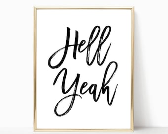 SALE -50% Hell Yeah Digital Print Instant Art INSTANT DOWNLOAD Printable Wall Decor