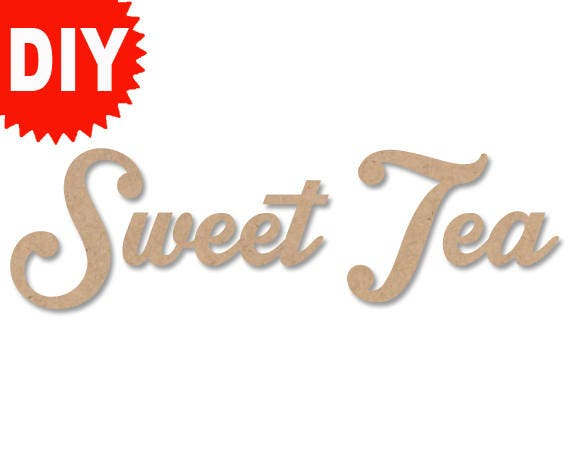 Sweet Tea Sign Personalized Word Custom Name Decor 16 Unfinished Word Diy Word Diy Name