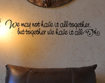 We may not have it all together, but together we have it all vinyl wall sticker decal for your home decor family photo wall RC110
