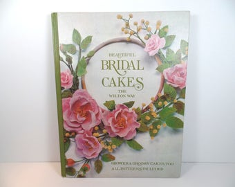 Vintage Wilton Beautiful Bridal Cakes Cookbook - Wilton Cookbook - Wilton Bridal Cakes Cookbook - Beautiful Bridal Cakes The Wilton Way