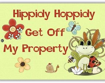Hippidy Hoppidy Get Off My Property Indoor/Outdoor Aluminum No Rust No Fade Sign