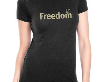yoga t shirt /Freedom message shirt / tshirts with sayings / Political t shirt / Women's t-shirt / Gifts for Her / Gift for Mom