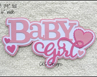 Die Cut Baby Girl TITLE Scrapbook Page Embellishments for Card Making Scrapbook or Paper Crafts