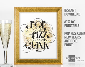 New Years Printable Pop Fizz Clink printable Art Deco party sign and Decor, white & gold print, New Year's printables, party decorations