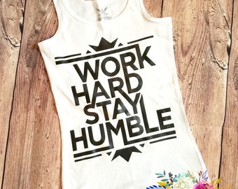 Work hard Stay Humble and Kind  #Momlife Work Out Tee Shirt, Tank Top