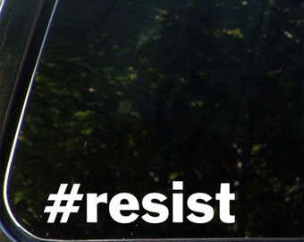 CAR - #resist - Hashtag Resist- Vinyl Car Decal for Windows or Bumper - YYDC (Size and Color Choices)