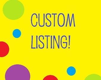 Custom listing for Deana