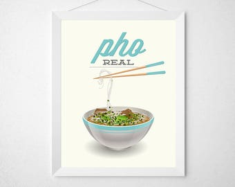 Pho Kitchen Print - Pho Real - Poster wall art decor cooking asian cooking vietnamese foodie chef noodles quote pun bowl chopsticks ramen